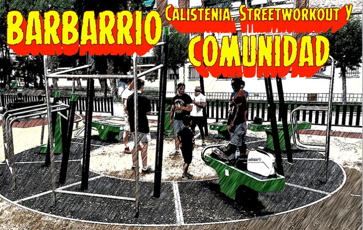 Entrevista a Barbarrio: Calistenia, Streetworkout y comunidad