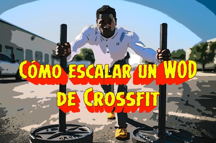 RX OR DIE: cómo escalar los wods de Crossfit