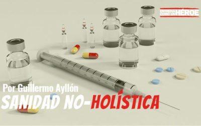 Sanidad NO-HOLÍSTICA