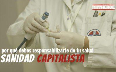SANIDAD CAPITALISTA: por qué debes responsabilizarte de tu salud